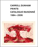 Carroll Dunham Prints: Catalogue Raisonné, 1984-2006 (Addison Gallery of American Art)
