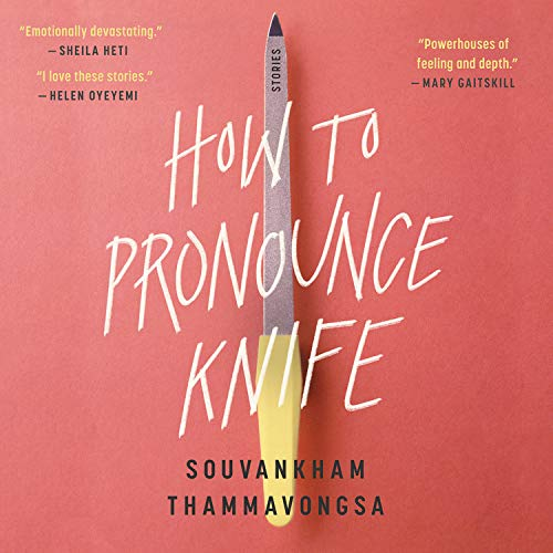 How to Pronounce Knife Audiobook By Souvankham Thammavongsa cover art