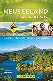 Bruckmann Reiseführer Neuseeland: Zeit für das Beste: Highlights, Geheimtipps, Wohlfühladressen.