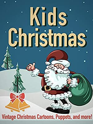 Kids Christmas: Vintage Christmas Cartoons, Puppets, and more!