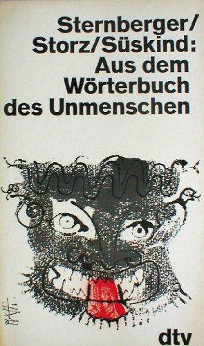 Aus dem Wörterbuch des Unmenschen. Neue erweiterte Ausgabe mit Zeugnissen des Streites über die Sprachkritik.