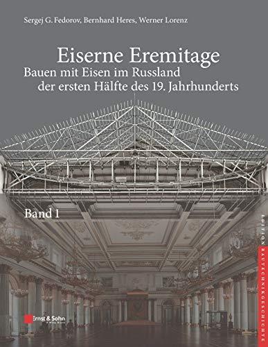Eiserne Eremitage - Bauen mit Eisen im Russland der ersten Halfte des 19. Jahrhunderts (Edition Baut