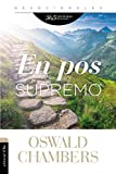 En pos de lo supremo: 365 lecturas devocionales (Spanish Edition)