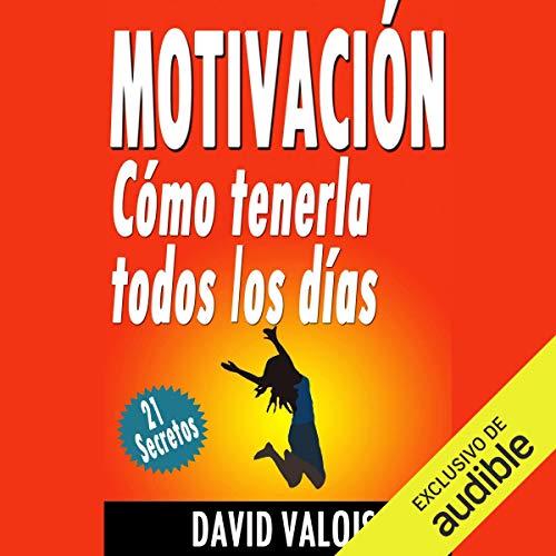 『Motivación: Cómo Tenerla Todos Los Días [Motivation: How to Have It Every Day]』のカバーアート
