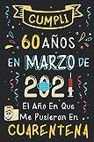 Cumplí 60 Años En Marzo De 2021: El Año En Que Me Pusieron En Cuarentena   Regalo de cumpleaños de 60 años para hombres y mujeres, 60 años cumpleaños ... rayadas), cumpleaños confinamiento