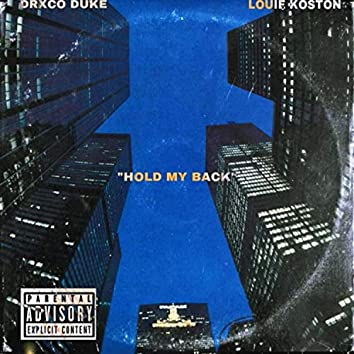 Hold my Back (feat. Louie Koston)