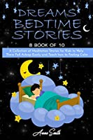 Dreams Bedtime Stories: A Collection of Meditation Stories for Kids to Help Them Fall Asleep Easily and Teach how to Feeling Calm
