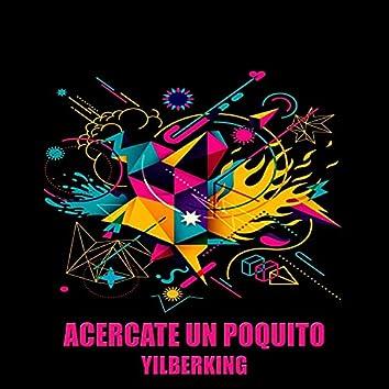Acercate un poquito (feat. Yilberking)
