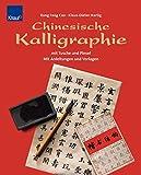 Chinesische Kalligraphie mit Tusche und Pinsel. Mit Anleitungen und Vorlagen