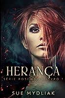 Herança (Série Rosewood Livro 1)