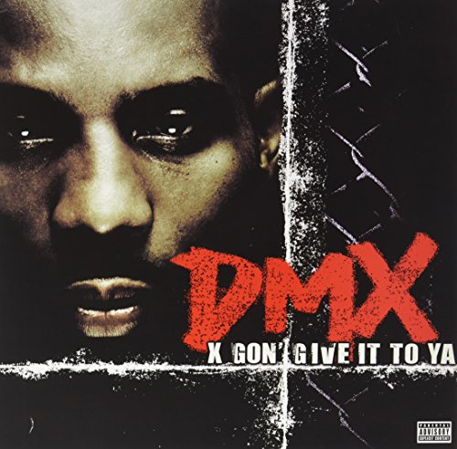 DMX X Gon Give It To Ya