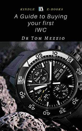 A Guide to Buying your First IWC : International Watch Co., also...