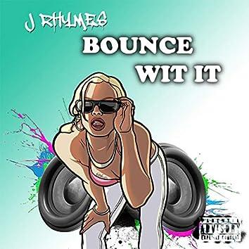 Bounce Wit It