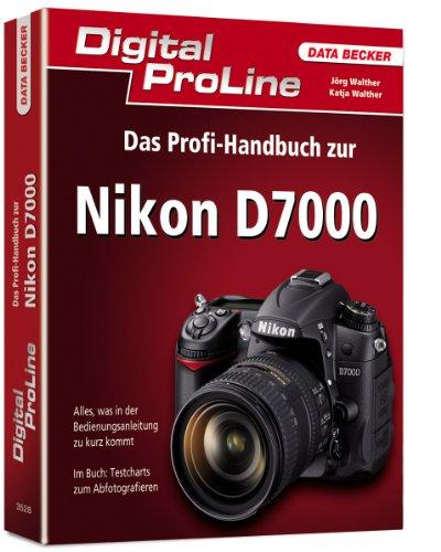 Digital ProLine: Das Profihandbuch zur Nikon D7000