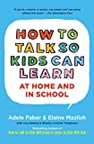 How to Talk So Kids Can Learn at Home and in School by Adele Faber and Elaine Mazlish