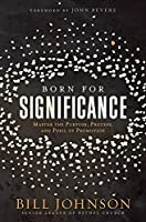 Born for Significance: Master the Purpose, Process, and Peril of Promotion