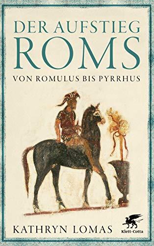Der Aufstieg Roms: Von Romulus bis Pyrrhus
