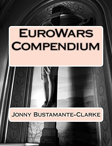 EuroWars Compendium (History of the EuroWars Book 3) (English Edition)