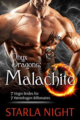 Onyx Dragons: Malachite: Dragon Alien Billionaire Warrior Romance (7 Virgin Brides for 7 Weredragon Billionaires Book 1)