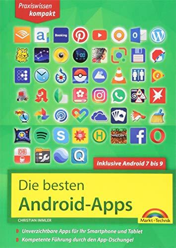 Die besten Android Apps: Für dein Smartphone und Tablet - aktuell zu Android 7, 8, 9 und 10: Unverzichtbare Apps für Ihr Smartphone und Tablet