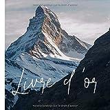 Livre d'or: Livre d'or et de souvenirs pour chambres d'hôtes, restaurant , gîte, locations à la montagne - ski et randonnées | 100 pages format 21*21 centimètres