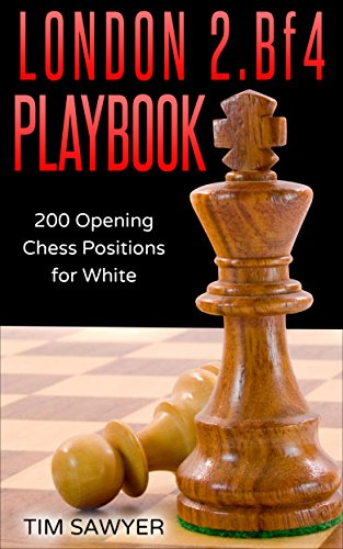London 2.Bf4 Playbook: 200 Opening Chess Positions for White (Chess Opening Playbook Book 2) (English Edition)