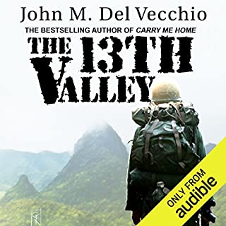 The 13th Valley                   By:                                                                                                                                 John M. Del Vecchio                               Narrated by:                                                                                                                                 Sean Runnette                      Length: 27 hrs and 24 mins     225 ratings     Overall 4.3