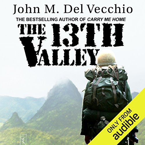 The 13th Valley                   By:                                                                                                                                 John M. Del Vecchio                               Narrated by:                                                                                                                                 Sean Runnette                      Length: 27 hrs and 24 mins     226 ratings     Overall 4.3