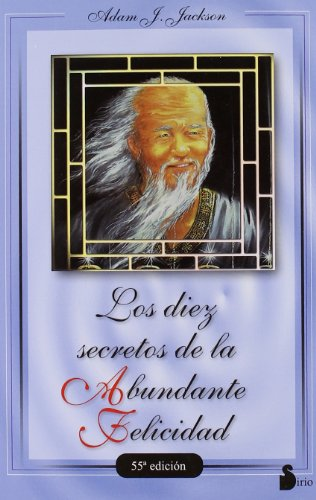 Los diez secretos de la abundante felicidad (2011)