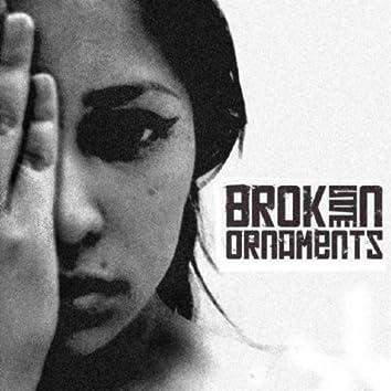 BROKEN ORNAMENTS