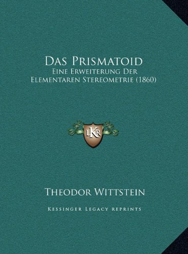 Prismatoid Das Prismatoid: Eine Erweiterung Der Elementaren Stereometrie (1860)