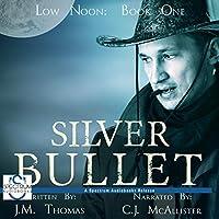 Silver Bullet (Low Noon)