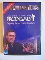Bringing Home the Prodigals ~ Preparing for Our Prodigals' Return