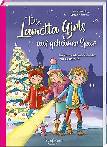 Die Lametta-Girls auf geheimer Spur: Ein Krimi-Adventskalender mit 24 Rätseln (Adventskalender mit Geschichten für Kinder: Ein Buch zum Lesen und Vorlesen mit 24 Kapiteln)