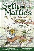 Seth and Mattie's Big River Adventure