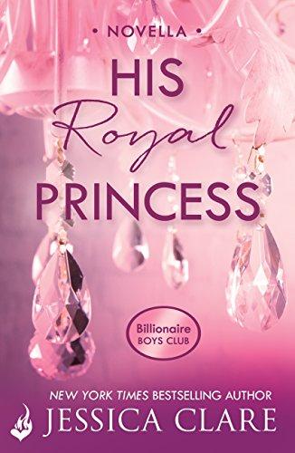 His Royal Princess: A Billionaire Boys Club Novella (English Edition)