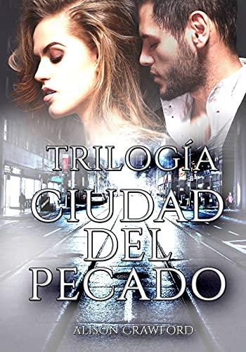 Trilogía Ciudad del Pecado: CAOS, PODER Y GUERRA de Alison Crawford