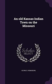 An Old Kansas Indian Town on the Missouri