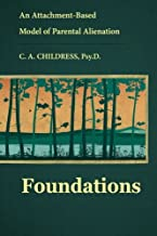 an attachment based model of parental alienation foundations