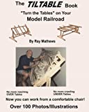 The TilTable Book: Turn the Tables on Your Model Railroad