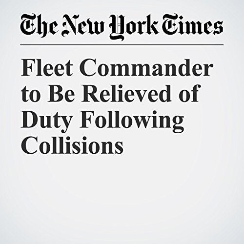Fleet Commander to Be Relieved of Duty Following Collisions copertina