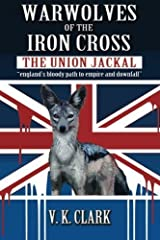 Warwolves of the Iron Cross: The Union Jackal: england's bloody path to empire and downfall (Wehrwolf) (Volume 4) by V. K. Clark (2014-10-06) Paperback