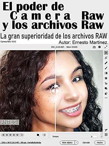 El Poder de Camera Raw y los Archivo RAW.: La gran superioridad de los archivos RAW (Edición y Diseño de Imagen.)