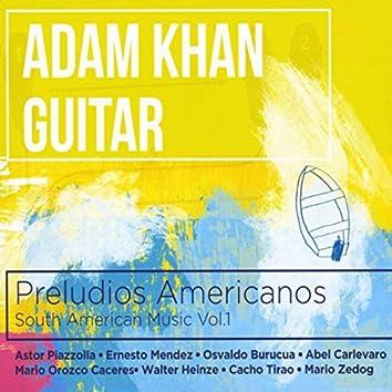 Preludios Americanos: South American Music, Vol. 1