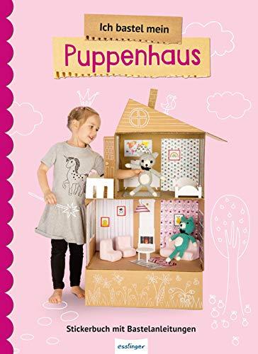 Ich bastel mein Puppenhaus: Stickerbuch mit Bastelanleitungen