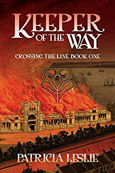 Keeper of the Way (Crossing the Line Book 1) by [Patricia Leslie]