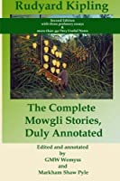 The Complete Mowgli Stories, Duly Annotated