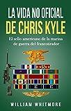 La vida no oficial de Chris Kyle: El sello americano de la marina de guerra del francotirador