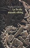 La fin du monde viking - VIe-XIIIe siècle