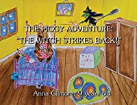 The Piggy Adventure: The Witch Strikes Back!